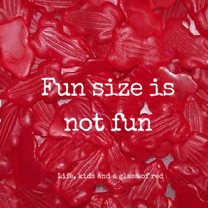 Fun size is not fun