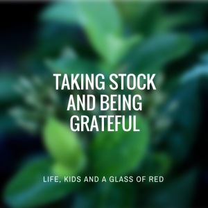 Taking stock and being grateful