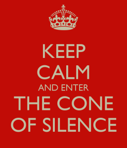keep-calm-and-enter-the-cone-of-silence